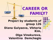CAREER OR FAMILY? Project by students of group