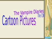 Презентация Cartoon Pictures — The Vampire Diaries