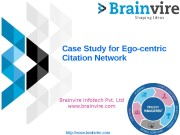 Case Study for Ego-centric Citation Network Brainvire Infotech