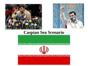 Caspian Sea Scenario  Caspian Sea Scenario