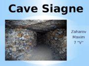 """Zaharov Maxim 7 """"V""""Cave Siagne  Siagne –it"""