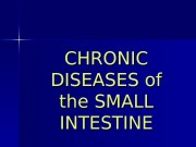 CHRONIC DISEASE SS  of of the SMALL