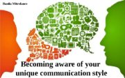 Becoming aware of your unique communication style. Danila