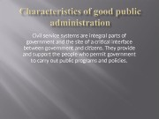 Civil service systems are integral parts of government