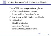 China Scenario ISR Collection Needs  • Use