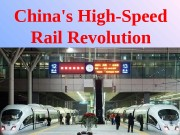 China's High-Speed Rail Revolution  Plan  •