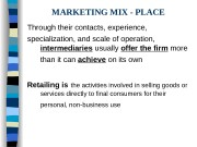 MARKETING MIX — PLACE Through their contacts, experience,