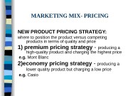 MARKETING MIX- PRICING  NEW PRODUCT PRICING STRATEGY:
