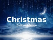 Christmas Traditions&Customs  Christmas is one of the