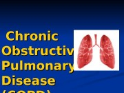 Chronic Obstructive   Pulmonary Disease (( COPD