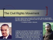 1 The Civil Rights Movement We have talked