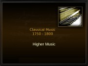 Classical Music 1750 — 1800 Higher Music