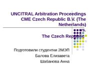 UNCITRAL Arbitration Proceedings CME Czech Republic B. V.