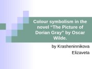"Colour symbolism in the novel ""The Picture of"