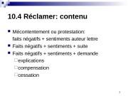 110. 4 Réclamer: contenu  Mécontentement ou protestation: