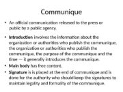 Communique  • An official communication released to