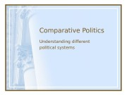 Comparative Politics Understanding different political systems  Ways