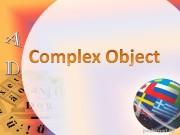 Презентация complex object