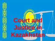 Court and Justice in Kazakhstan  Court of