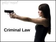 Criminal Law  Content  • Criminal law