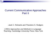 Current Communicative Approaches Part II — Jack C.