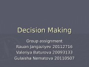 Decision Making Group assignment Rauan Jangaziyev 20112716 Valeriya
