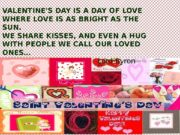 VALENTINE'S DAY IS A DAY OF LOVE WHERE