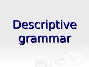 Descriptive grammar  Definition:  It is a