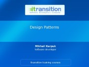 Design Patterns Mikhail Karpuk Software developer Itransition training