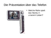 Die Präsentation über das Telefon  • Welche