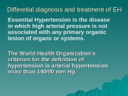 Differetial diagnosis and treatment of EH Essential Hypertension