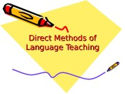 Direct Methods of Language Teaching  In the