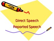 DD irect SS peech Reported   Speech