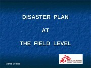 DISASTER PLAN ATAT THE FIELD LEVEL Martial Ledecq