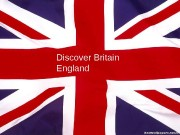 Discover Britain England  When you travel about