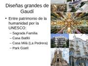 Dise ñas grandes de Gaudí  • Entre
