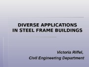 DIVERSE APPLICATIONS IN STEEL FRAME BUILDINGS