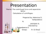 Presentation Theme: The centrifugal force and separation factor.
