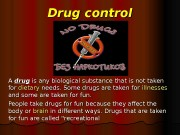 Drug control A A drug  is any