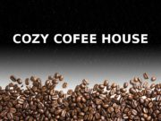 COZY COFEE HOUSE  Cozy Cofee House provides