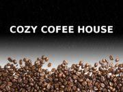 COZY COFEE HOUSE  Cozy Cofee House provides