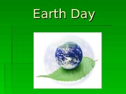 Earth Day   Earth Day isan annualdayon