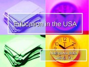 Education in the USA Nazhuova Bota SHFA —