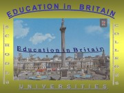 Презентация educationingreatbritain