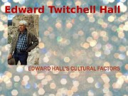 Edward Twitchell Hall  o 1914 -2009 o