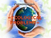 Презентация ekologicheskie-problemy-ecological-problems