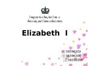 Elizabeth I 陈陈 06096303  陈陈 06096306