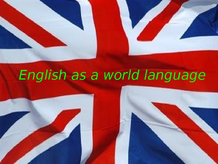 English As A World Language The Domination - English as a world language