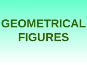 GEOMETRICAL  FIGURES  SQUARE  CIRCLE