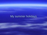 MM y summer holidays   My summer